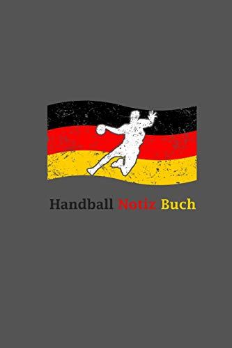 Handball Notiz Buch: A5 Blankobuch Für Handballer | Deutschlandfahne Handball Skizzenbuch & Zeichenbuch | Handballspieler & Handballspielerinnen Geschenk