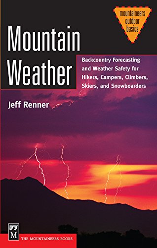 Mountain Weather: Backcountry Forecasting for Hikers, Campers, Climbers, Skiers, Snowboarders (Mountaineers Outdoor Basics) (English Edition)