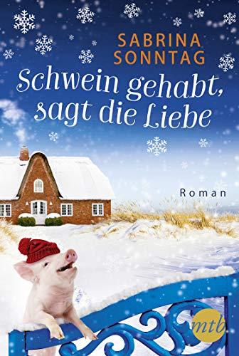 Schwein gehabt, sagt die Liebe