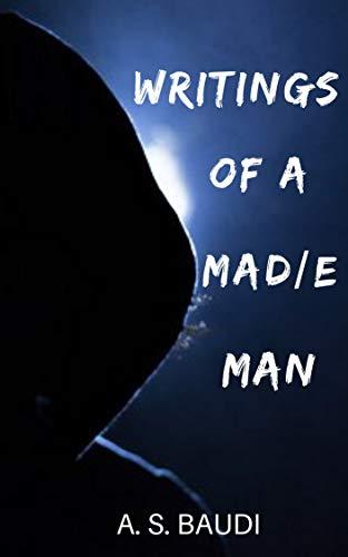 Writings Of A Mad/e Man (English Edition)