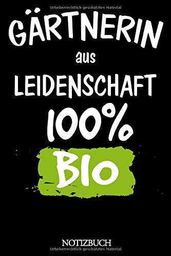 Gärtnerin aus Leidenschaft - 100% Bio Notizbuch: Punkteraster Notizheft in ca. Din A5 (6x9 Zoll) für die Hobbygärtnerin - Doku von Fruchtwechsel und Beet Planung