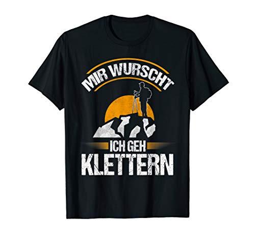 Mir wurscht ich geh Klettern Lustig - Spruch Kletter T-Shirt