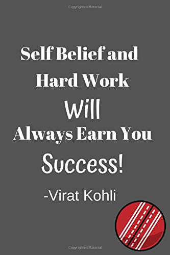 Self Belief and Hard Work Will Always Earn You Success: 120 Page Lined Paperback Journal (6