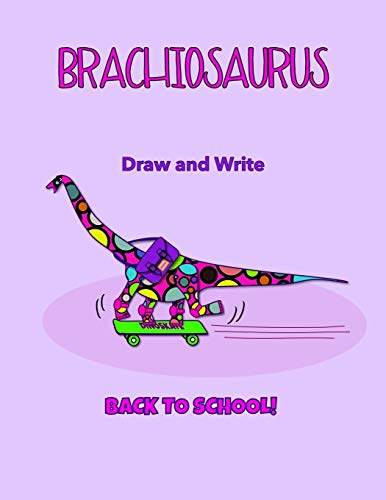 Brachiosaurus Back to School Kids' Draw and Write Journal: A fun loving dinosaur makes this an ideal cover for a children's sketch pad with room to ... or on the back cover to see the inner pages.