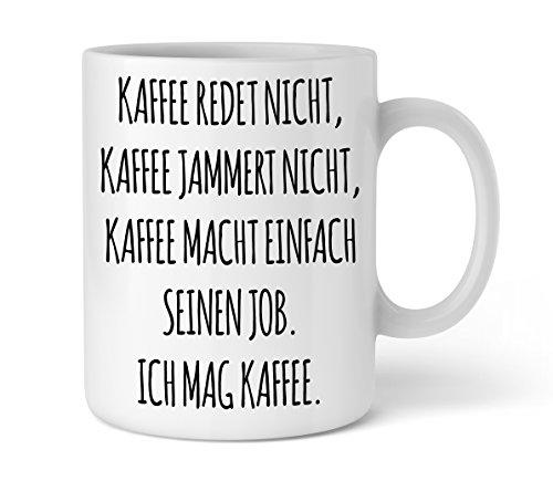 Shirtinator Geschenk Tasse mit Spruch Kaffee redet nicht, Geschenkideen Geburtstag Geschenke Kaffeetasse Kaffeebecher Kaffeepot