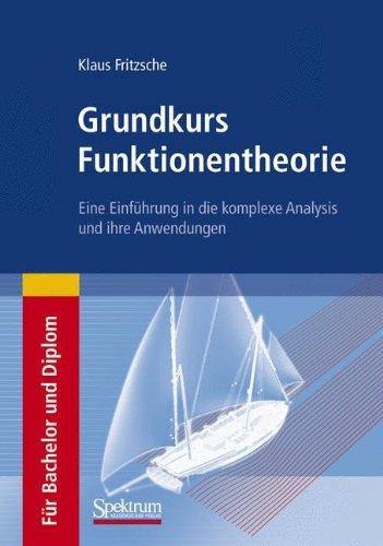 Grundkurs Funktionentheorie: Eine Einführung in die komplexe Analysis und ihre Anwendungen