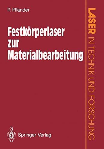 Festkörperlaser zur Materialbearbeitung (Laser in Technik und Forschung)