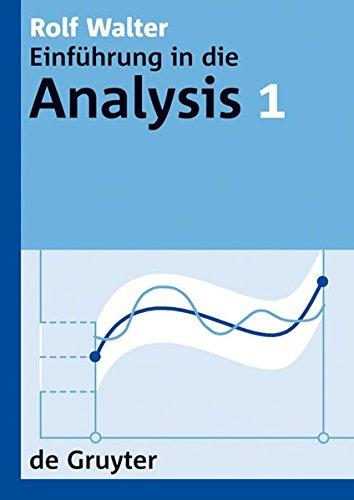 Rolf Walter: Einführung in die Analysis: Walter:Einfuehrung Analysis 1 Lg (De Gruyter Lehrbuch)