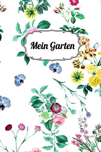 Mein Garten: Notizbuch |120 Seiten| liniertes Journal