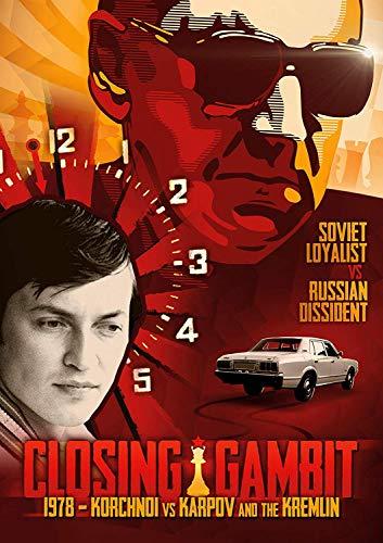 Closing Gambit - 1978 Korchnoi versus Karpov and the Kremlin