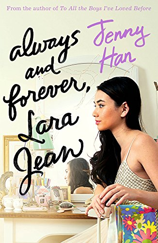 Always and Forever, Lara Jean (To All the Boys Trilogy 3)