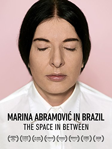 Marina Abramovic in Brazil: The Space In Between [OV]