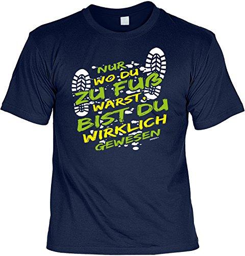 Unbekannt Wanderer Bergsteiger Sprüche T-Shirt Naturfreunde : Nur Wo Du zu Fuß WarsT, BIST Du Wirklich gewesen -Tshirt Berge Wandern Klettern Gr: L