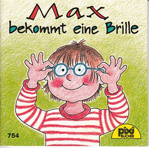 Max bekommt eine Brille - Pixi-Buch Nr. 754 . Einzeltitel aus Pixi-Serie 91
